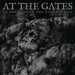 To Drink from the Night Itself - Vinile LP + CD Audio di At the Gates