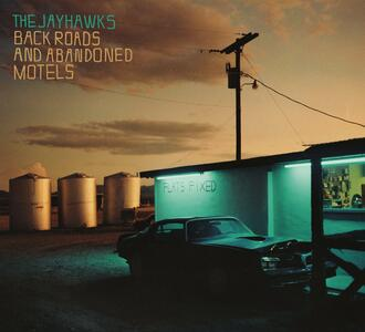 Back Roads and Abandoned Motels - Vinile LP di Jayhawks