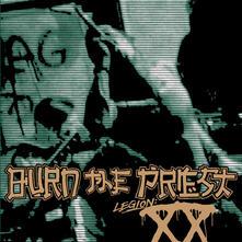 Legion. XX - CD Audio di Burn the Priest