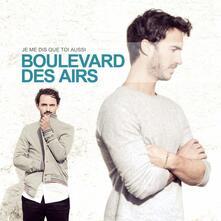 Je me dis que toi aussi - CD Audio di Boulevard des Airs