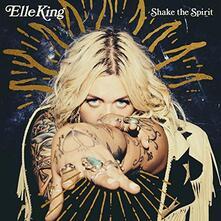 Shake the Spirit - CD Audio di Elle King