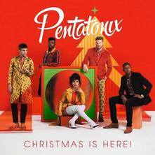 Christmas Is Here! - CD Audio di Pentatonix