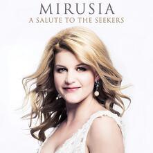 A Salute to the Seekers - CD Audio di Mirusia