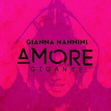 Amore gigante - CD Audio di Gianna Nannini
