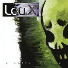 A volte ritorno - CD Audio di Lou X