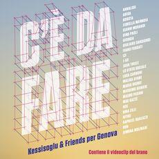 CD C'è da fare (Esclusiva IBS.it) Kessisoglu & Friends for Genova