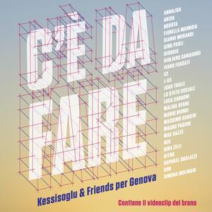 C'è da fare (Esclusiva IBS.it) - CD Audio Singolo di Kessisoglu & Friends for Genova