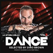 La storia della Dance - CD Audio di Dino Brown
