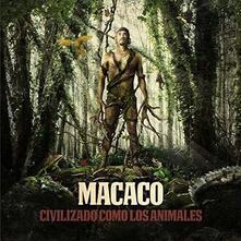 Civilizado como los animales - CD Audio di Macaco