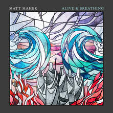 Alive and Breathing - CD Audio di Matt Maher