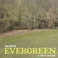 Evergreen... e altre canzoni - CD Audio di Calcutta