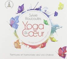 Yoga de coeur vol.4 - CD Audio di Sylvie Roucoules