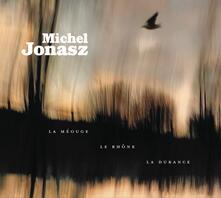 La meouge, le rhone, la durance - CD Audio di Michel Jonasz
