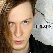Breaking the World - CD Audio di Threatin