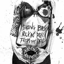 Bring Back Rock N' Rollfrom the Dead - CD Audio di Neon Animal