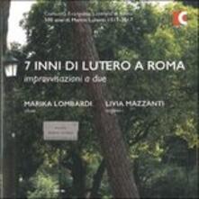 Sette Inni di Lutero a Roma - CD Audio di Marika Lombardi