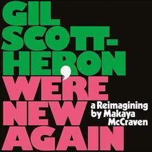 We're New Again. A Reimagining by Makaya McCraven - Vinile LP di Gil Scott-Heron