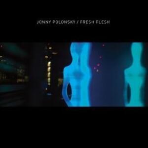 Fresh Flesh - Vinile LP di Jonny Polonsky