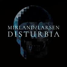 Disturbia - CD Audio di Mirland Larsen