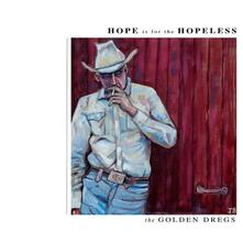 Hope Is for the Hopeless - CD Audio di Golden Dregs