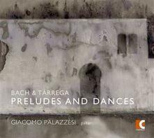 Preludi e danze - CD Audio di Johann Sebastian Bach,Giacomo Palazzesi