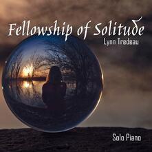 Fellowship of Solitude - CD Audio di Lynn Tredeau