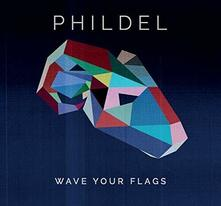 Wave Your Flags - CD Audio di Phildel