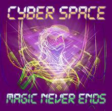 Magic Never Ends - CD Audio di Cyber Space