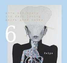 Alty Kon Yaratu - Six Days Loving - CD Audio di Zulya