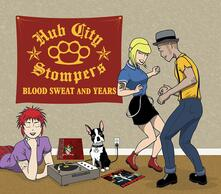 Blood, Sweat and Years - CD Audio di Hub City Stompers