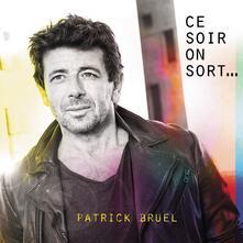 Ce soir on sort? (Collector's Edition) - CD Audio di Patrick Bruel