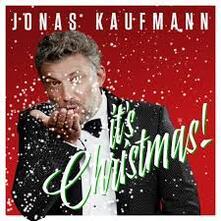 It's Christmas! (Deluxe Edition) - CD Audio di Jonas Kaufmann