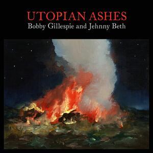 CD Utopian Ashes Jehnny Beth Bobby Gillespie