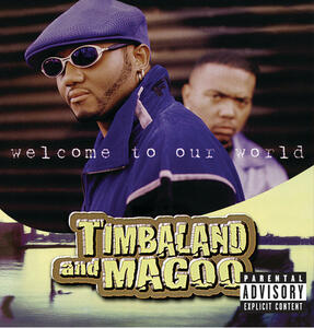 CD Welcome to Our World Timbaland & Magoo