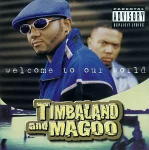 Vinile Welcome to Our World Timbaland & Magoo