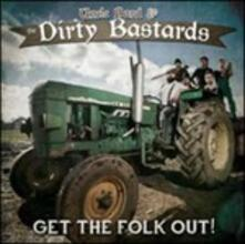 Get the Folk Out! - CD Audio di Uncle Bard & the Dirty Bastards