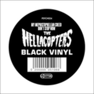 My Mephistophelean Creed - Don´t Stop Now - Vinile LP di Hellacopters