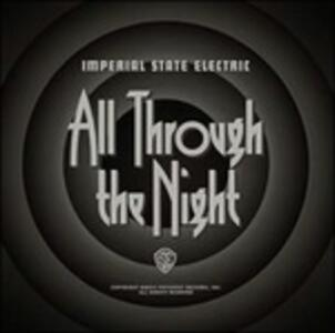 All Through the Night - Vinile LP di Imperial State Electric
