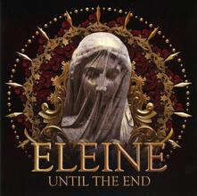 Until the End - CD Audio di Eleine