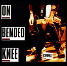 On Bended Knee - CD Audio di 2Hurt