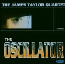 The Oscillator - CD Audio di James Taylor (Quartet)