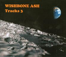 Tracks 3 - CD Audio di Wishbone Ash