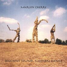 Ancient Sound Modern - CD Audio di Cherry Marlon