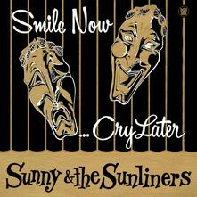 Smile Now Cry Later - CD Audio di Sunny & The Sunliners