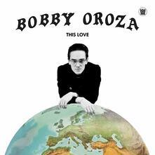 This Love - CD Audio di Bobby Oroza