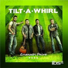Tilt a Whirl - CD Audio di Emerson Drive