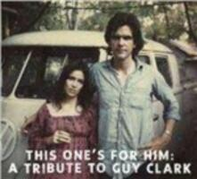 This One's for Him. A Tribute to Guy Clark - CD Audio