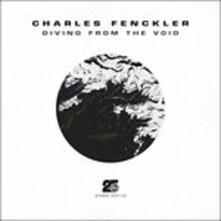 Diving from the Void - CD Audio di Charles Fenckler