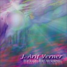 Through The Timeless - CD Audio di J. Arif Verner