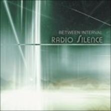 Radio Silence - CD Audio di Between Interval